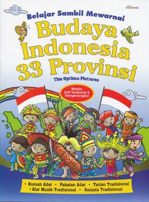 Belajar Sambil Mewarnai Budaya Indonesia 33 Provinsi Transmedia